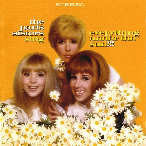 Play & Download Sing Everything Under The Sun by The Paris Sisters | Napster