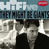 Play & Download Rhino Hi-Five: They Might Be Giants by They Might Be Giants | Napster