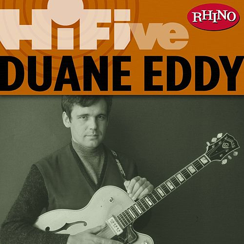Rhino Hi-Five: Duane Eddy by Duane Eddy