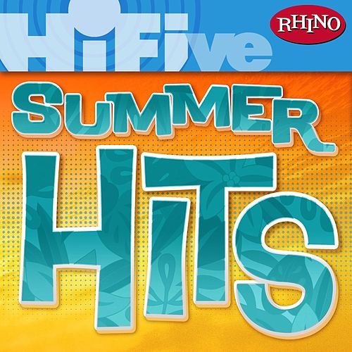 Play & Download Rhino Hi-Five: Summer Hits by Various Artists | Napster