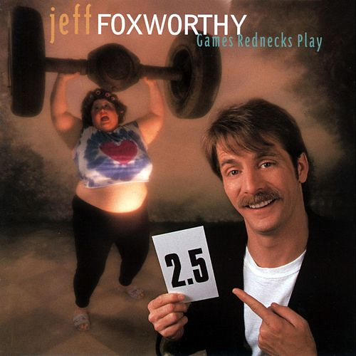 Games Rednecks Play by Jeff Foxworthy