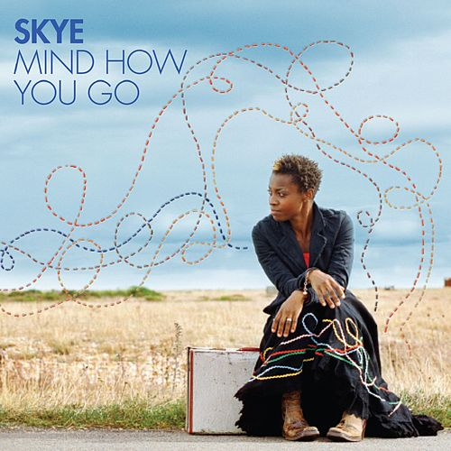 Play & Download Mind How You Go by Skye | Napster