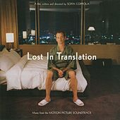Play & Download Lost In Translation - Original Soundtrack by Various Artists | Napster