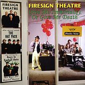 Give Me Immortality Or Give Me Death by Firesign Theatre