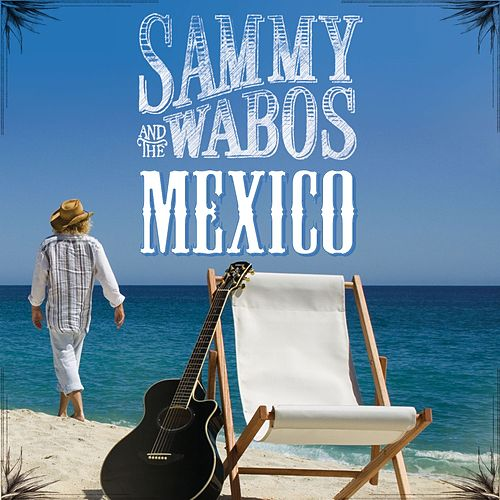 Play & Download Mexico by Sammy Hagar | Napster