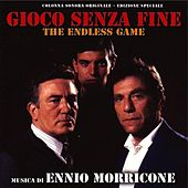 Play & Download Gioco senza fine - The Endless Game (Original Motion Picture Soundtrack) by Ennio Morricone | Napster