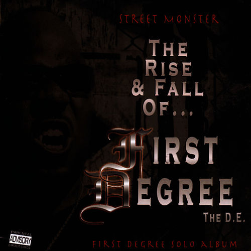 Play & Download Street Monster -The Rise And Fall Of First Degree The D. E. by First Degree The D.E. | Napster