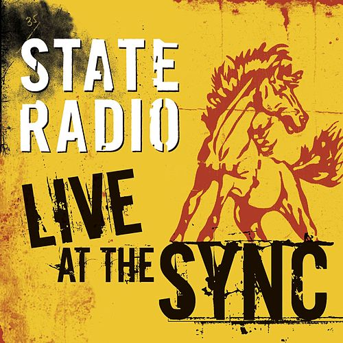 Play & Download Live (Acoustic) Sync Vancouver Nov. 28, 2005 by State Radio | Napster