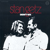 Play & Download Didn't We by Stan Getz | Napster