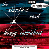 Play & Download The Stardust Road by Hoagy Carmichael | Napster