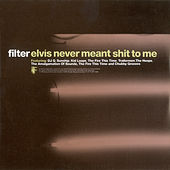 Elvis Never Meant Shit to me by Various Artists