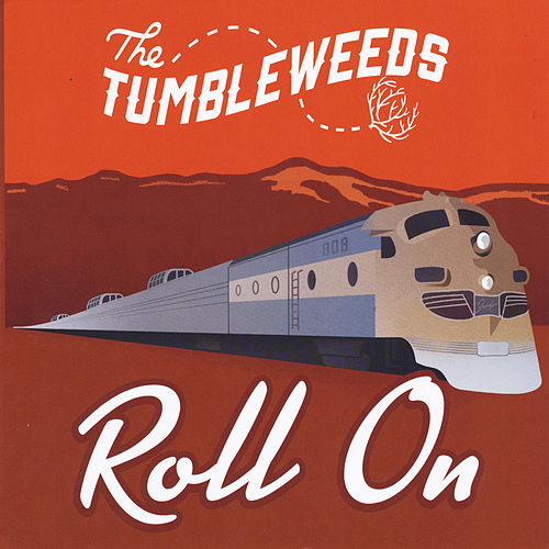 Play & Download Roll On by Tumbleweeds | Napster
