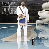 Play & Download The Autonomous  - Fit for Survival by Lil Nathan And The Zydeco Big Timers | Napster