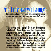 Play & Download The University of Lounge (Instrumental Cover Versions of Famous Pop Songs) by Various Artists | Napster