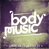 Body Music - Choices, Vol. 11 by Various Artists