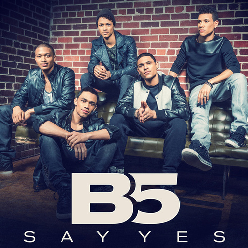 Say Yes by B5