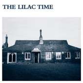 Play & Download The Lilac Time by The Lilac Time | Napster