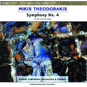 Play & Download Symphony No. 4  -  for Soprano, Alto, Narrator, Mixed Choir and Symphonic Orchestra without Strings by Mikis Theodorakis (Μίκης Θεοδωράκης) | Napster