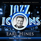 Play & Download Earl Hines - Jazz Icons from the Golden Era by Earl Fatha Hines | Napster