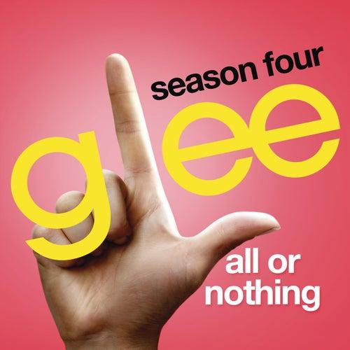 All Or Nothing (Glee Cast Version) von Glee Cast