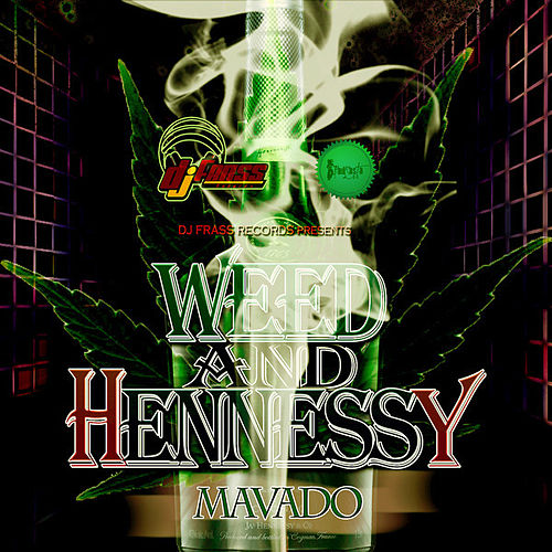 Play & Download Weed and Hennessy - Single by Mavado | Napster