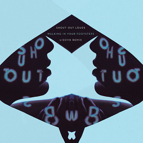 Play & Download Walking In Your Footsteps (Lissvik Remix) by Shout Out Louds | Napster