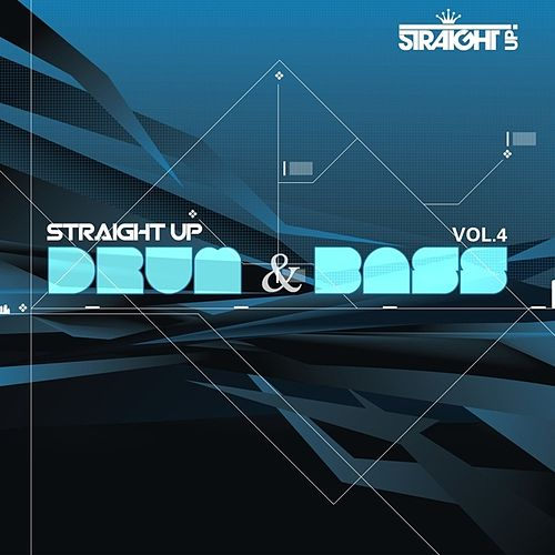 Play & Download Straight Up Drum & Bass! Vol. 4 by Various Artists   Napster