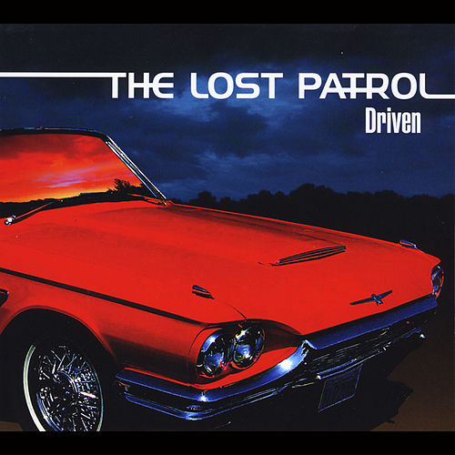 Play & Download Driven by The Lost Patrol | Napster