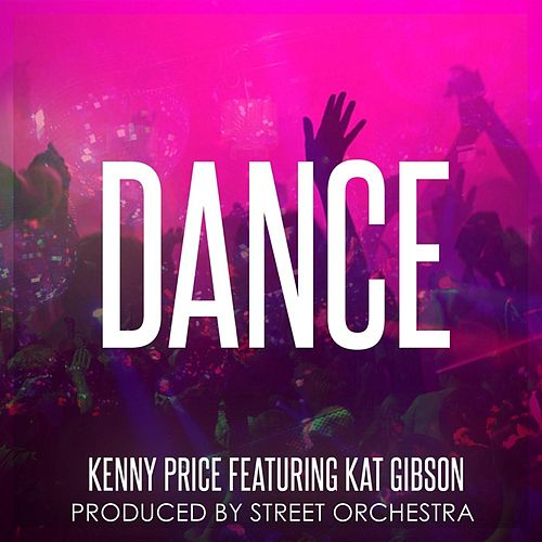 Play & Download Dance (feat. Kat Gibson) by Kenny Price | Napster