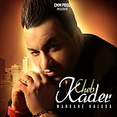 Play & Download Wahrane halaba by Cheb Kader | Napster