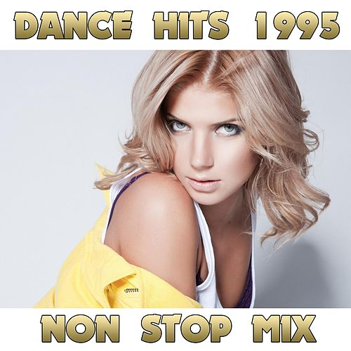 Play & Download Dance Hits 1995 Non Sop Mix, Vol.1 by Disco Fever | Napster