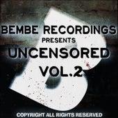 Uncensored, Vol.2 (Bembe Team Presents Uncensored, Vol. 2) de Various Artists