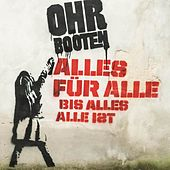 Play & Download Alles für alle bis alles alle ist by Ohrbooten | Napster