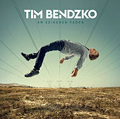 Am seidenen Faden von Tim Bendzko
