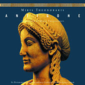 Play & Download Antigone - Oper in zwei Akten by Mikis Theodorakis (Μίκης Θεοδωράκης) | Napster