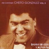 Así Cantaba Cheito González: Vol. 2 by Danny Rivera