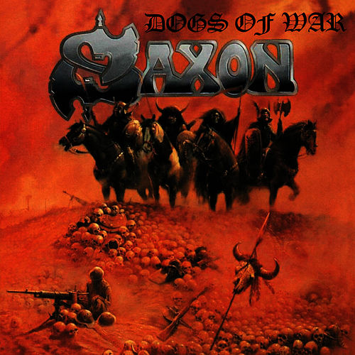 Dogs of War by Saxon