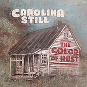 Play & Download The Color of Rust by Carolina Still | Napster