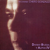 Play & Download Así Cantaba Cheito González by Danny Rivera | Napster