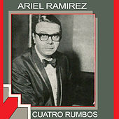Play & Download Cuatro Rumbos by Ariel Ramirez | Napster