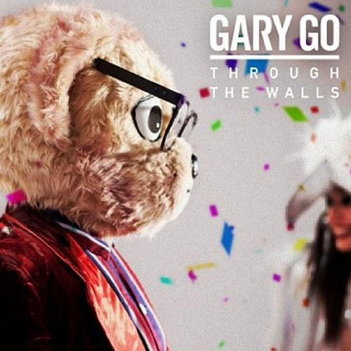 Play & Download Through the Walls by Gary Go | Napster