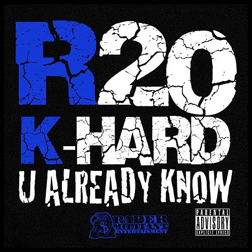 U Already Know (feat. R20) by K-Hard