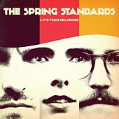 Play & Download Live from Delaware by The Spring Standards | Napster