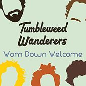 Worn Down Welcome by Tumbleweed Wanderers