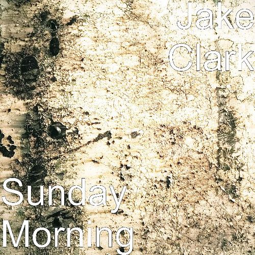 Sunday Morning by Jake Clark