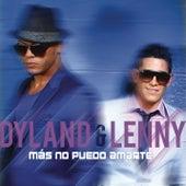 Play & Download Más No Puedo Amarte by Dyland y Lenny | Napster