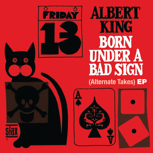 Play & Download Born Under A Bad Sign (Alternate Takes) EP by Albert King | Napster
