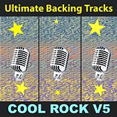Ultimate Backing Tracks: Cool Rock, Vol. 5 by Soundmachine