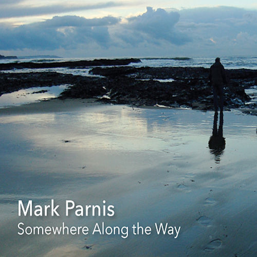 Play & Download Somewhere Along the Way by Mark Parnis | Napster