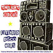 Extended Disco Mixes by Twilight Circus